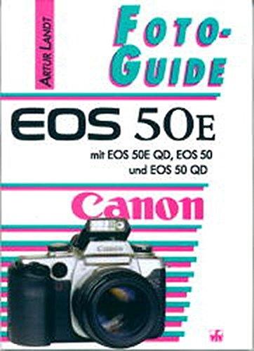 FotoGuide Canon EOS 50E. Mit EOS 50E QD, EOS 50 und EOS 50 QD.