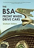 The BSA Front Wheel Drive Cars (English Edition)