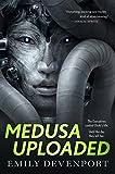 Medusa Uploaded: A Novel (The Medusa Cycle)