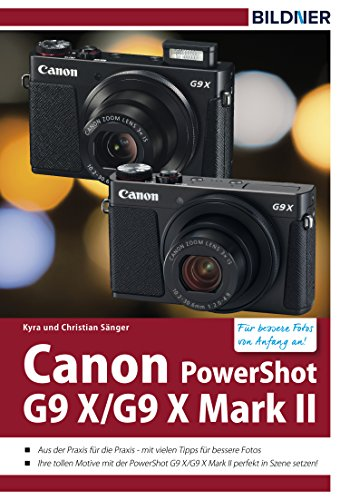 Canon PowerShot G9X / G9 X Mark II - Für bessere Fotos von Anfang an!: Das Kamerahandbuch für den praktischen Einsatz