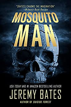 Mosquito Man: A scary psychological thriller by the new master of horror (World's Scariest Legends Book 1) by [Jeremy Bates]