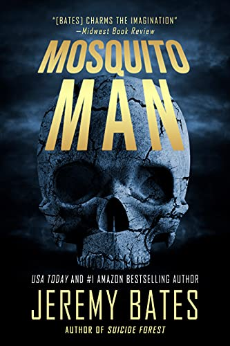 Mosquito Man: A scary psychological thriller by the new master of horror (World's Scariest Legends Book 1)