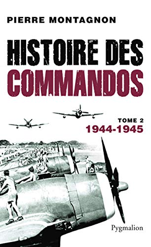 Histoire des commandos : Tome 2, 1944-1945
