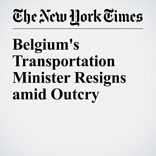 Belgium's Transportation Minister Resigns amid Outcry audiobook cover art