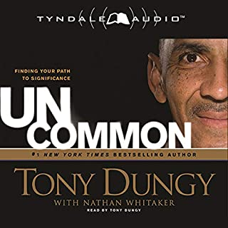 Uncommon     Finding Your Path to Significance              By:                                                                                                                                 Tony Dungy,                                                                                        Nathan Whitaker                               Narrated by:                                                                                                                                 Tony Dungy                      Length: 4 hrs and 56 mins     21 ratings     Overall 5.0