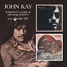 Forgotten Songs and Unsung Heroes/My Sportin' Life By John Kay (2009-11-16)