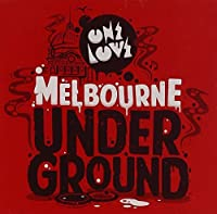 Onelove Presents Melbourne Underground