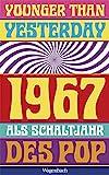 Younger Than Yesterday: 1967 als Schaltjahr des Pop (Sachbuch) - Gerhard Kaiser (Hrsg.)