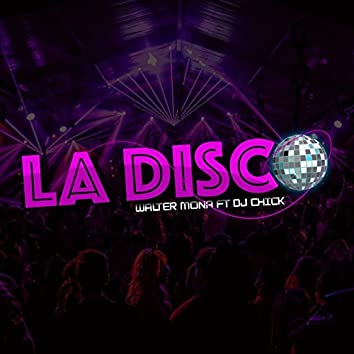 La Disco (feat. DJ CHICK)