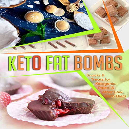 Keto Fat Bombs: Snacks & Treats for Ketogenic, Paleo, & Other Low Carb Diets audiobook cover art