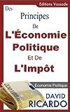 Des Principes de l'Économie Politique et de l'Impôt de David Ricardo - Format Kindle - 2,02 €