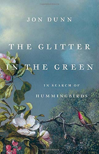 The Glitter in the Green: In Search of Hummingbirds