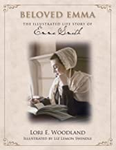 Beloved Emma: The Illustrated Life Story of Emma Smith