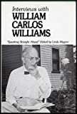 Interviews With William Carlos Williams: Speaking Straight Ahead