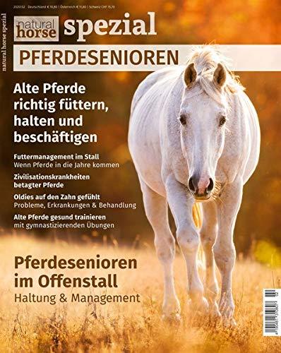 Natural Horse Spezial 5: Alte Pferde richtig füttern, halten und beschäftigen