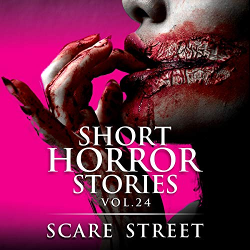 Short Horror Stories Vol. 24: Scary Ghosts, Monsters, Demons, and Hauntings audiobook cover art