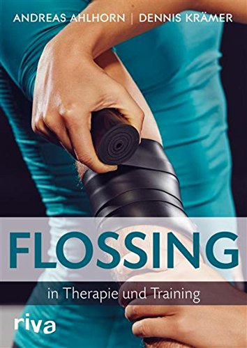 Flossing in Therapie und Training