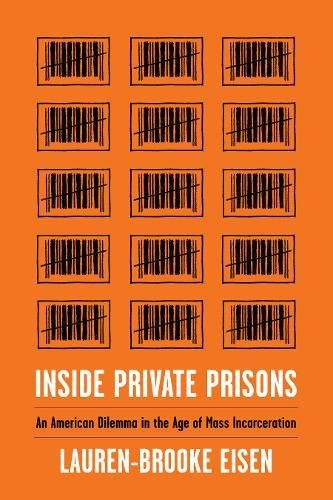 Image of Inside Private Prisons: An American Dilemma in the Age of Mass Incarceration