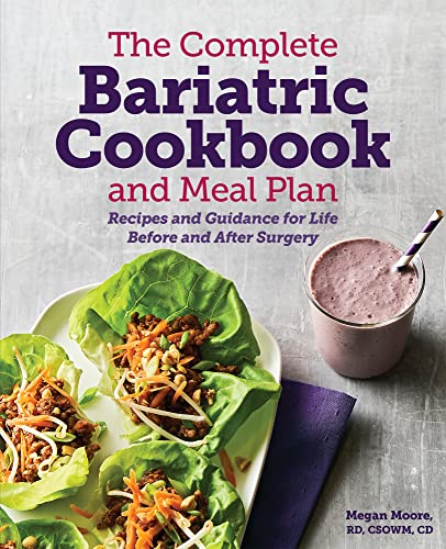 Compare Textbook Prices for The Complete Bariatric Cookbook and Meal Plan: Recipes and Guidance for Life Before and After Surgery  ISBN 9781641528764 by Megan Moore RD