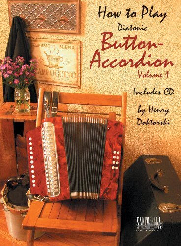 By Henry Doktorski How To Play Button Accordion * Volume 1 with CD [Paperback]