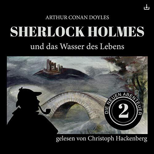 Sherlock Holmes und das Wasser des Lebens     Die neuen Abenteuer 2              Autor:                                                                                                                                 Arthur Conan Doyle,                                                                                        William K. Stewart                               Sprecher:                                                                                                                                 Christoph Hackenberg                      Spieldauer: 48 Min.     13 Bewertungen     Gesamt 4,5