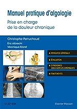 Manuel pratique d'algologie - Prise en charge de la douleur chronique de Docteur Christophe Perruchoud