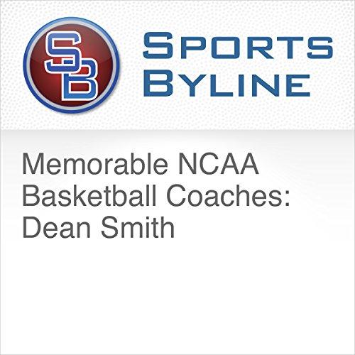 Memorable NCAA Basketball Coaches: Dean Smith audiobook cover art