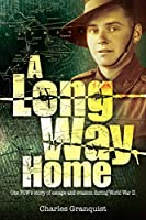 A Long Way Home: One POW's Story of Escape and Evasion During World War II
