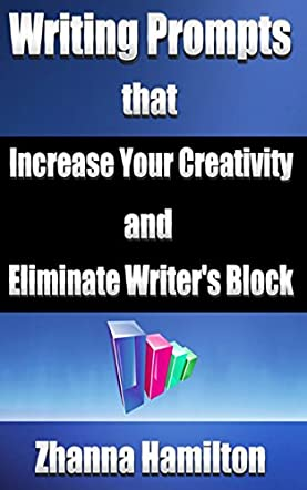 Writing Prompts that Increase Your Creativity and Eliminate Writer's Block