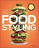 Food Styling: The Art of Preparing Food for the Camera by Delores Custer