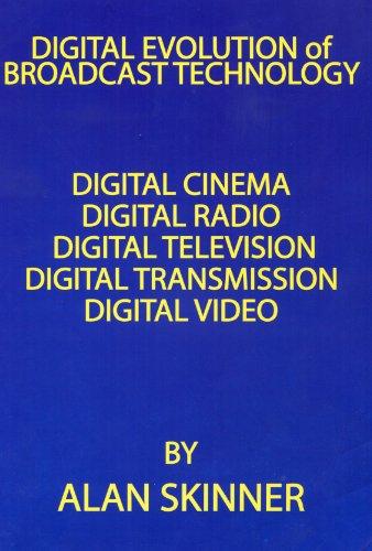 Digital Evolution of Broadcast Technology (English Edition)