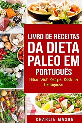 Livro de Receitas da Dieta Paleo Em português/ Paleo Diet Recipe Book In Portuguese