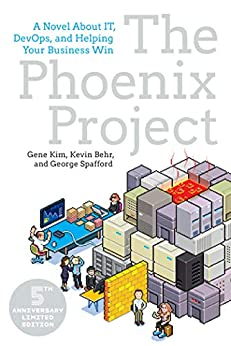 The Phoenix Project: A Novel about IT, DevOps, and Helping Your Business Win (English Edition) van [Gene Kim, Kevin Behr, George Spafford]