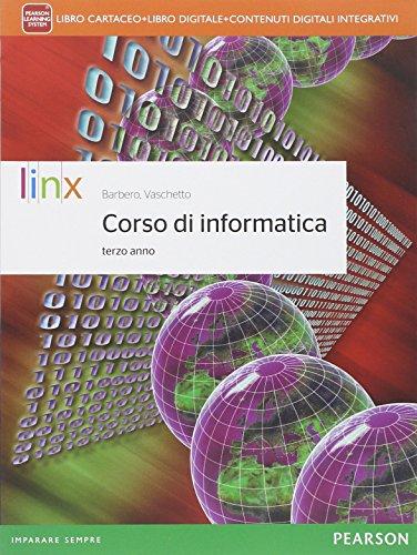 Corso di informatica. Per il triennio delle Scuole superiori. Con e-book. Con espansione online (Vol. 1)