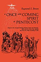 A Once-And-Coming Spirit at Pentecost: Essays on the Liturgical Readings Between Easter and Pentecost, Taken from the Acts of the Apostles and from