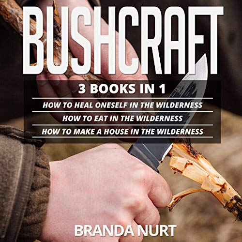 Bushcraft: 3 Books in 1 cover art