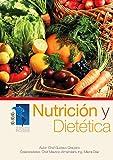 Nutrición y Dietética : Fundamentos nutricionales y dietas especiales (Spanish Edition)