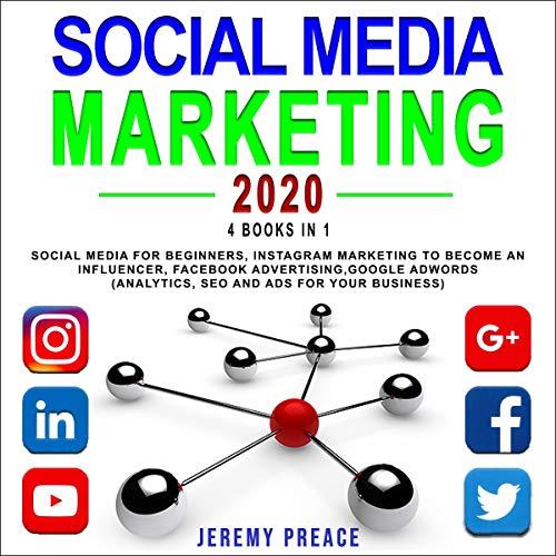 Social Media Marketing 2020: 4 Books in 1 cover art