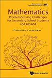Mathematics Problem-solving Challenges For Secondary School Students And Beyond (Problem Solving In Mathematics And Beyond Book 4) (English Edition)