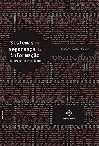 Sistemas de segurança da informação na era do conhecimento
