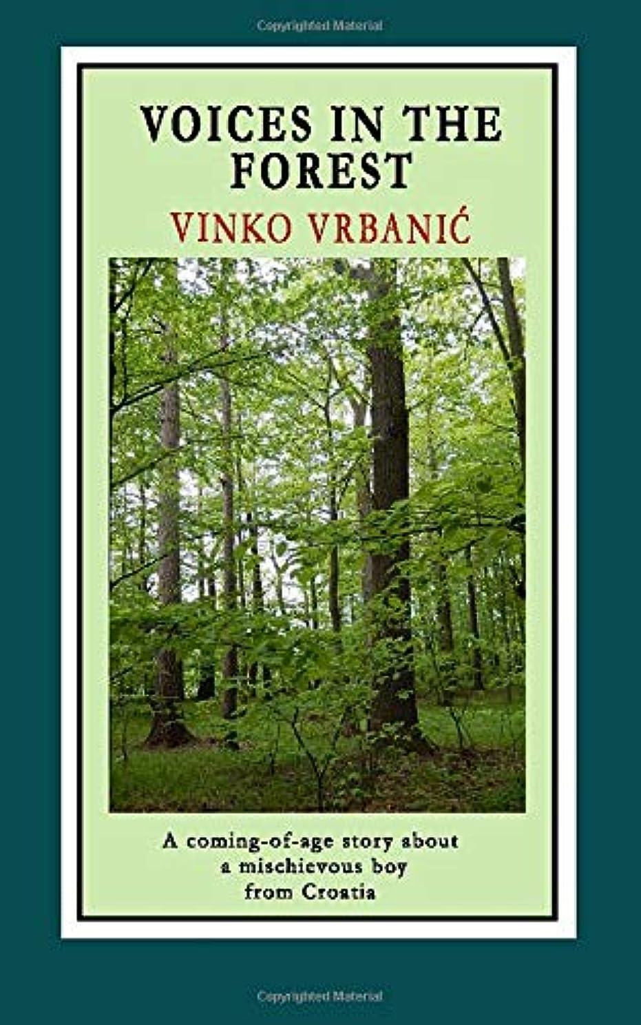 に沿って気づくなる地下Voices in the Forest: A Coming-of-Age Story about a Mischievous Boy from Croatia