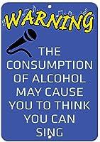 アルミニウム金属サインおかしい警告消費アルコールはあなたが有益なノベルティ壁アート垂直を歌うことができると思うかもしれません