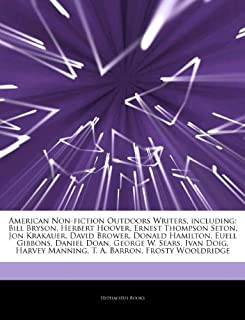 Articles On American Non-fiction Outdoors Writers, including: Bill Bryson, Herbert Hoover, Ernest Thompson Seton, Jon Krak...