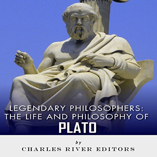 Legendary Philosophers: The Life and Philosophy of Plato audiobook cover art