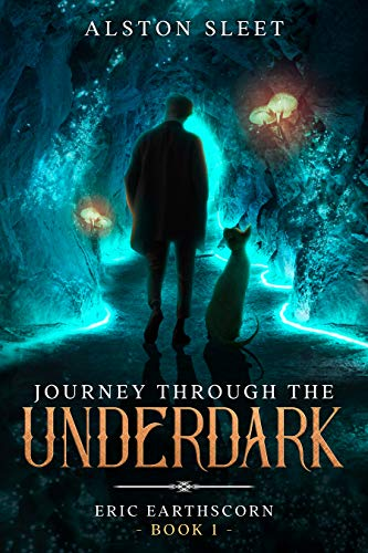 Journey Through the Underdark (Eric EarthScorn Book 1) (English Edition)