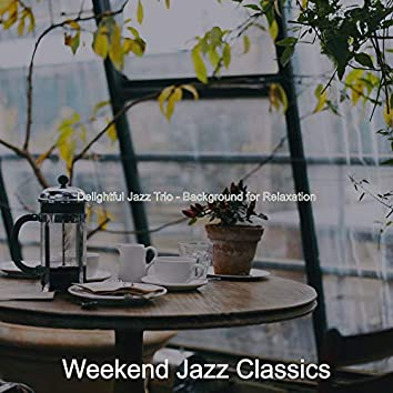 Delightful Jazz Trio - Background for Relaxation