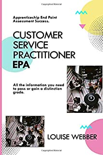 Apprenticeship End Point Assessment Success: Customer Service Practitioner EPA