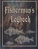 Fisherman's Logbook: Plan and Keep Track of Your...