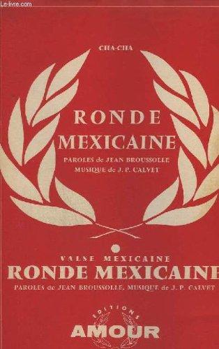 RONDE MEXICAINE - TROMBONE + PIANO + ACCORDEON / CHANT + 1° SAXO ALTO SIB + 2° SAXO TENOR SIB + 3° SAXO ALTO MIB + 1° TROMPETTE SIB + CHANT MIB + CHANT SIB + CONTREBASSE / GUITARE.