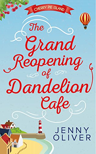 The Grand Reopening Of Dandelion Cafe (Cherry Pie Island, Book 1) (English Edition)
